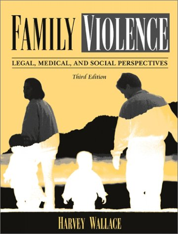 Family Violence: Legal, Medical, and Social Perspectives 9780205319015