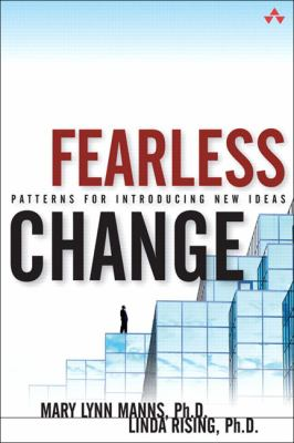 Fearless Change: Patterns for Introducing New Ideas 9780201741575