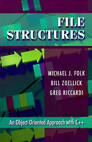 File Structures: An Object-Oriented Approach with C++ 9780201874013