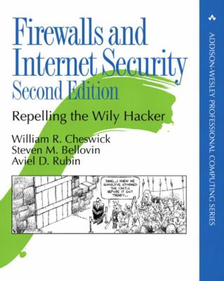 Firewalls and Internet Security: Repelling the Wily Hacker 9780201634662