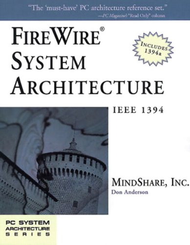 Firewire System Architecture: IEEE 1394a 9780201485356
