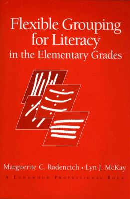 Flexible Grouping for Literacy in the Elementary Grades 9780205162260