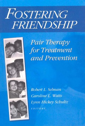 Fostering Friendship: Pair Therapy for Treatment and Prevention 9780202360966