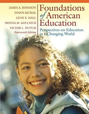 Foundations of American Education: Perspectives on Education in a Changing World 9780205514694