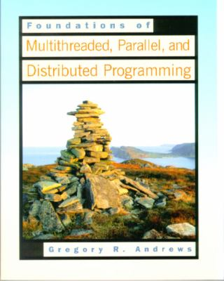 Foundations of Multithreaded, Parallel, and Distributed Programming 9780201357523