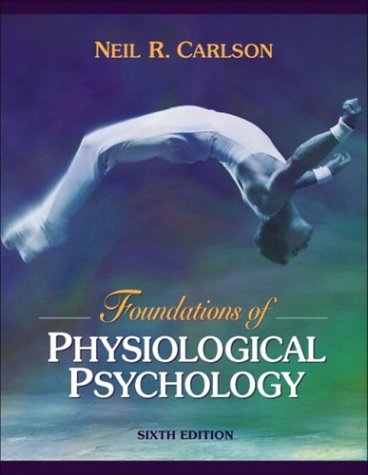 Foundations of Physiological Psychology [With CDROM] 9780205427239