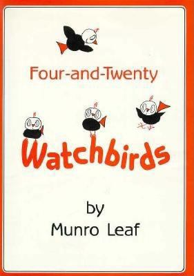 Four-And-Twenty Watchbirds: A Childs Book of Behavior 9780208022080