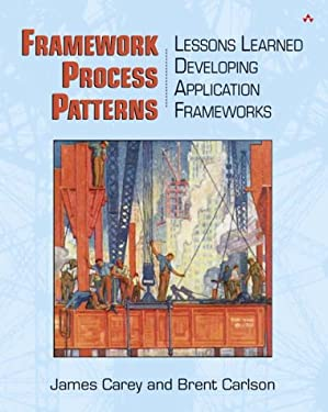 Framework Process Patterns: Lessons Learned Developing Application Frameworks 9780201731323