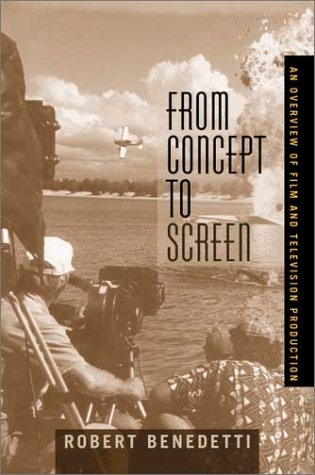 From Concept to Screen: An Overview of Film and Television Production 9780205327430
