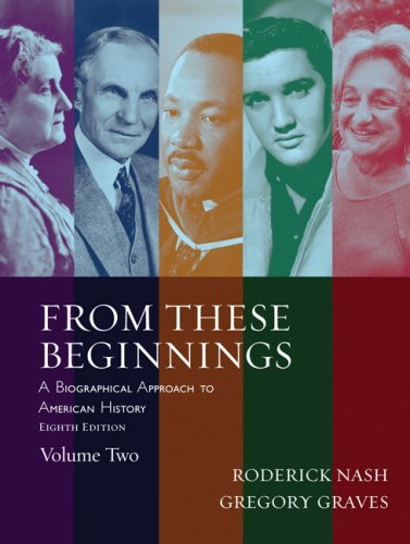 From These Beginnings, Volume Two: A Biographical Approach to American History 9780205520725