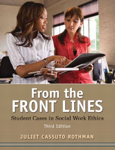 From the Front Lines: Student Cases in Social Work Ethics 9780205787241