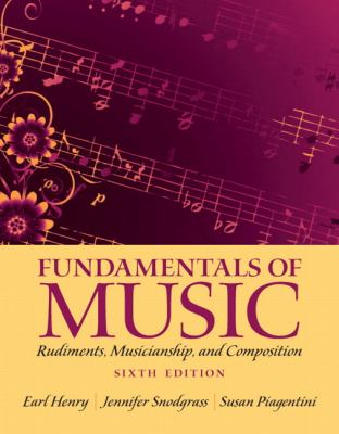 Fundamentals of Music: Rudiments, Musicianship, and Composition 9780205118335