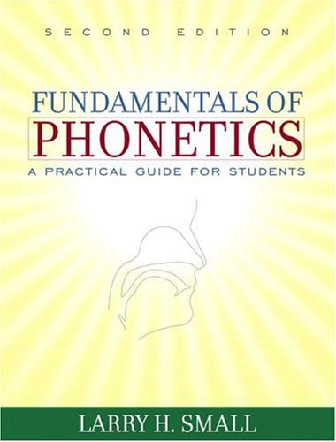 Fundamentals of Phonetics: A Practical Guide for Students 9780205419128