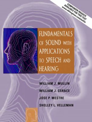 Fundamentals of Sound with Applications to Speech and Hearing 9780205370870