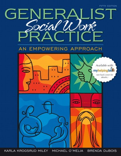 Generalist Social Work Practice: An Empowering Approach 9780205501441