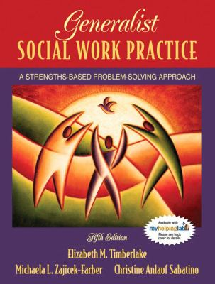 Generalist Social Work Practice: A Strengths-Based Problem Solving Approach 9780205516827