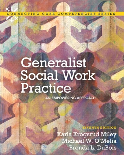 Generalist Social Work Practice: An Empowering Approach - 7th Edition