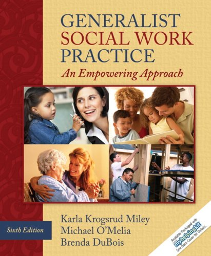 Generalist Social Work Practice: An Empowering Approach 9780205684106