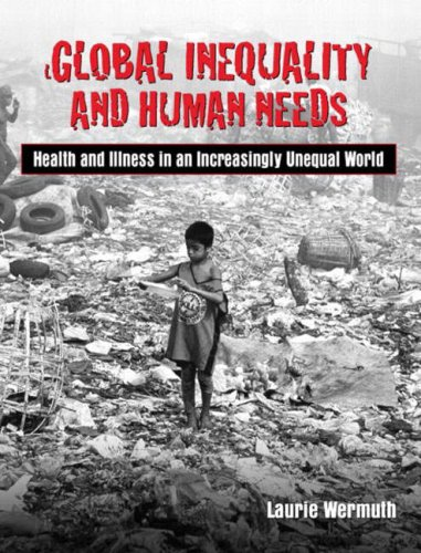 Global Inequality and Human Needs: Health and Illness in an Increasingly Unequal World 9780205343966