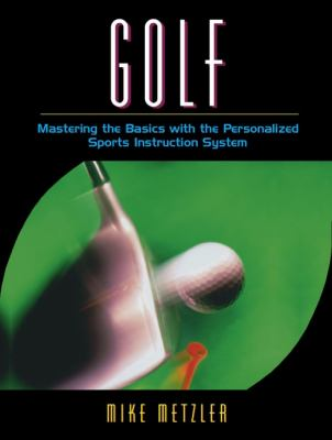 Golf: Mastering the Basics with the Personalized Sports Instruction System (a Workbook Approach) 9780205323869