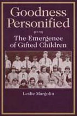 Goodness Personified: The Emergence of Gifted Children 9780202305264