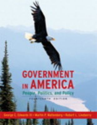 Government in America: People, Politics, and Policy [With Access Code and eBook] 9780205663156