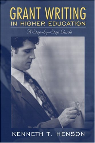 Grant Writing in Higher Education: A Step-By-Step Guide