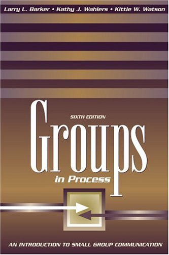 Groups in Process: An Introduction to Small Group Communication 9780205328505