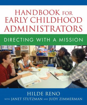 Handbook for Early Childhood Administrators: Directing with a Mission 9780205469802