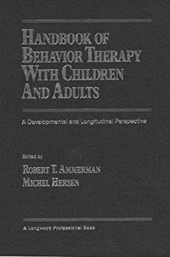 Handbook of Behavior Therapy with Children and Adults: A Developmental and Longitudinal Perspective 9780205145836