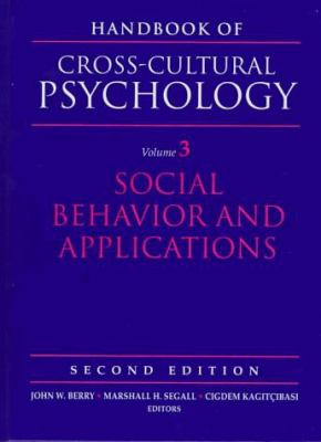 Handbook of Cross-Cultural Psychology: Volume 3, Social Behavior and Applications 9780205160761