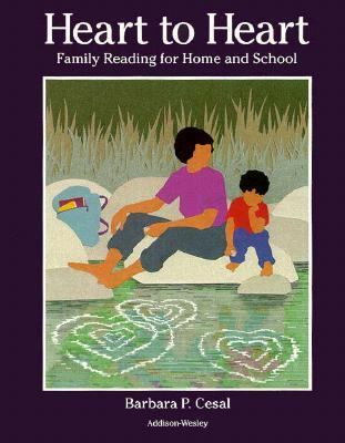 Heart to Heart: Family Reading for Home and School 9780201455007