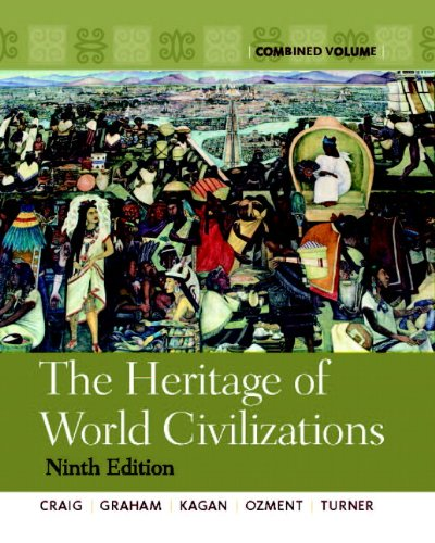 The Heritage of World Civilizations, Combined Volume 9780205803507