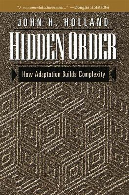 Hidden Order: How Adaptation Builds Complexity 9780201442304