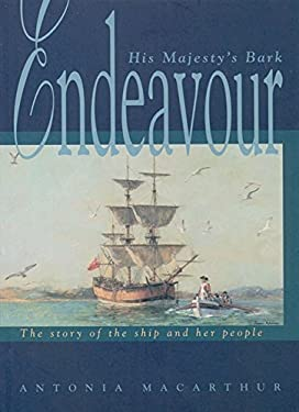 His Majesty's Bark Endeavour: The Story of the Ship and Her People 9780207191800
