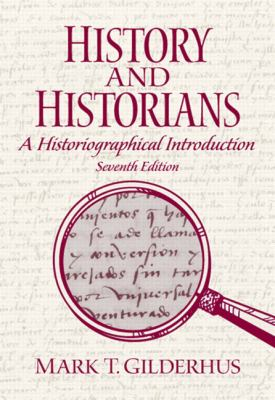 History and Historians: A Historiographical Introduction 9780205687534