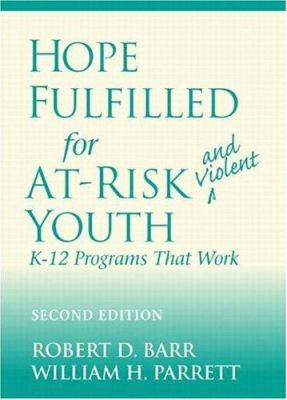 Hope Fulfilled for At-Risk and Violent Youth: K-12 Programs That Work 9780205308866