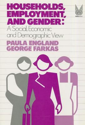Households, Employment, and Gender: A Social, Economic, and Demographic View 9780202303222