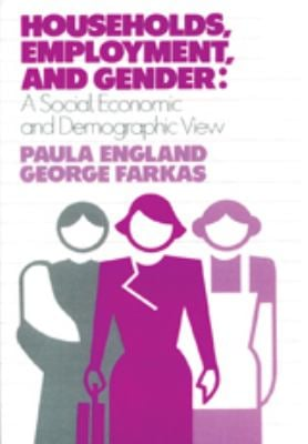 Households, Employment, and Gender: A Social, Economic, and Demographic View 9780202303239