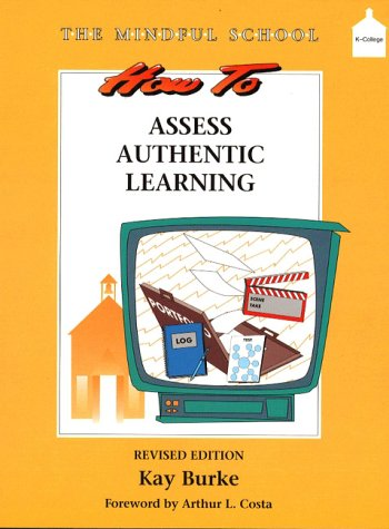 How to Assess Authentic Learning: The Mindful School Series 9780205292653