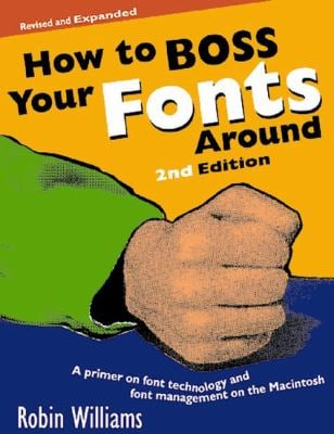 How to Boss Your Fonts Around 9780201696400