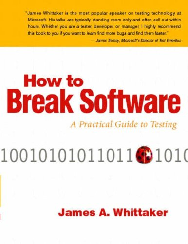 How to Break Software: A Practical Guide to Testing [With CDROM] 9780201796193