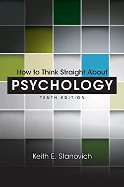 How to Think Straight About Psychology 9780205914128