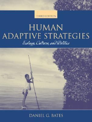 Human Adaptive Strategies: Ecology, Culture, and Politics 9780205418152