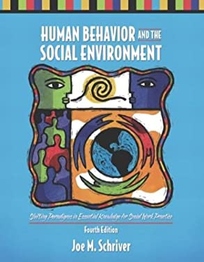 Human Behavior and the Social Environment: Shifting Paradigms in Essential Knowledge for Social Work Practice 9780205377817