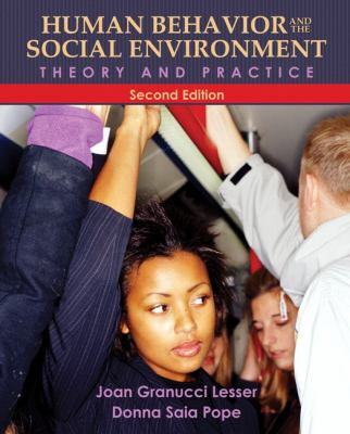 Human Behavior and the Social Environment: Theory and Practice 9780205792740