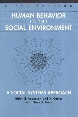 Human Behavior in the Social Environment: A Social Systems Approach 9780202361161