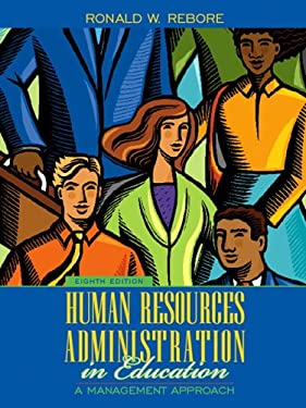 Human Resources Administration in Education: A Management Approach 9780205485079