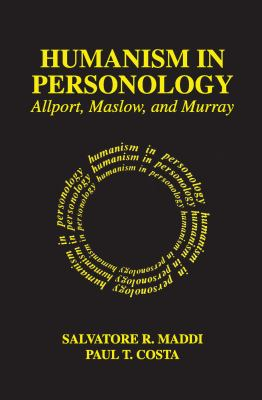 Humanism in Personology: Allport, Maslow, and Murray 9780202361734