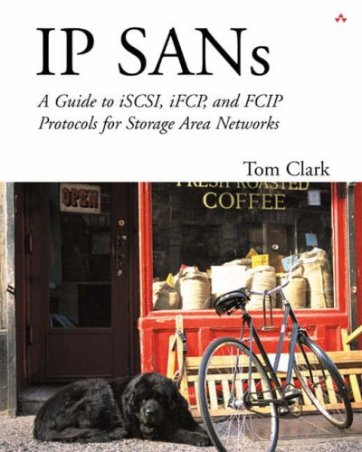 IP Sans: A Guide to Iscsi, Ifcp, and Fcip Protocols for Storage Area Networks 9780201752779